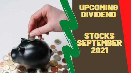Upcoming dividend stocks September 2021 ex dividend dates Share